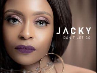 Jacky Don't Let Go Mp3 Fakaza Music Download