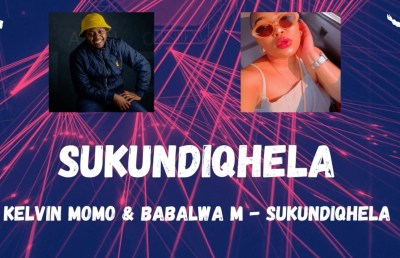 Kelvin Momo & Babalwa M Sukundiqhela Mp3 Fakaza Music Download