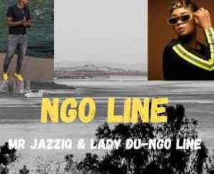 Mr Jazziq & Lady Du Ngo Line Mp3 Fakaza Music Download
