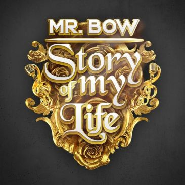 Mr. Bow Story of My Life Download Album 2020