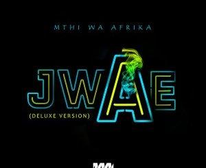 Mthi Wa Afrika Jwae Mp3 Fakaza Music Download