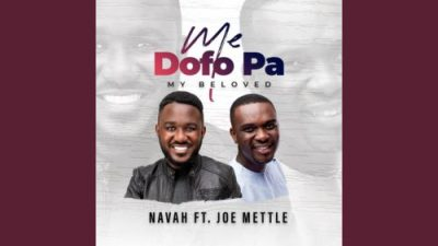 Navah Me Dofo Pa Ft. Joe Mettle (My Beloved) Mp3 Fakaza Music Download