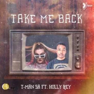 T-Man SA Take Me Back Mp3 Fakaza Music Download