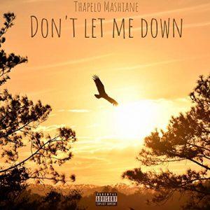 Thapelo Mashiane Don't let me down Mp3 Fakaza Music Download