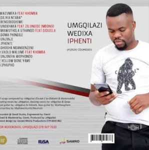 Umgqilazi Wedixa Iphenti Mp3 Fakaza Music Download