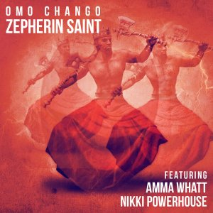 Zepherin Saint, Amma Whatt & Nikki Powerhouse Omo Chango Ep Zip Fakaza Download
