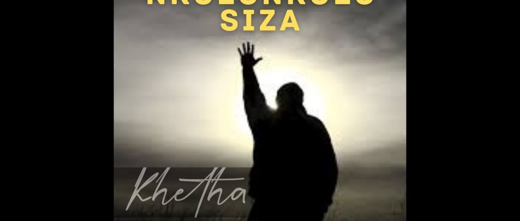 Khetha Ft. Mr Brown Nkulunkulu Siza Mp3 Fakaza Music Download