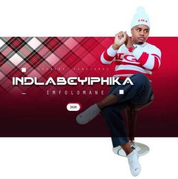 Indlabeyiphika Imfolomane Download Album Fakaza