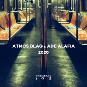 Atmos Blaq & Ade Alafia 2020 (Atmospheric Mix) Mp3 Fakaza Music Download