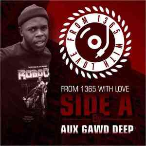 Download Aux GawdDeep From 1365 With Love Vol.2 Mix Mp3 Fakaza
