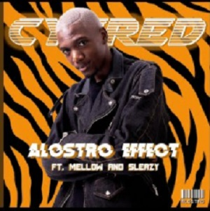 Cyfred Alostro Effect Ft. Mellow & Sleazy Mp3 Fakaza Music Download