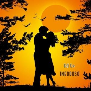 Download DJ Ex Ingoduso Mp3 Fakaza