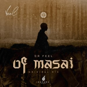 Dr Feel Of Masai (Original Mix) Mp3 Mp3 Fakaza Music Download