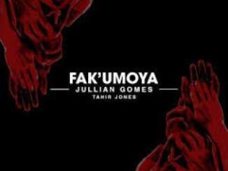 Jullian Gomes Fak'umoya Mp3 Fakaza Music Download