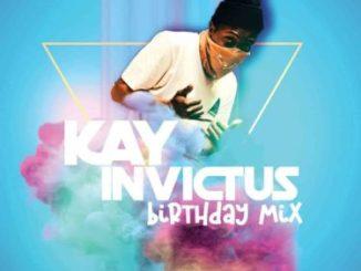 Kay Invictus Birthday Mix Mp3 Fakaza Music Download