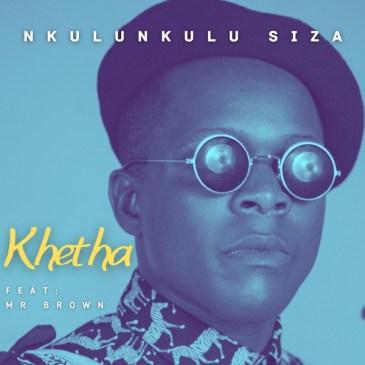 Download Khetha Nkulunkulu Siza Mp3 Fakaza Music