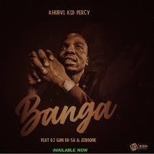 Download Khubvi Kid Percy Banga Mp3 Fakaza