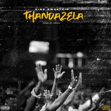 King Sweetkid Thandazela Mp3 Fakaza Music Download