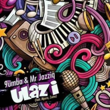 Mr Jazziq & 9umba Ulazi Ft. Zuma & Mpura Mp3 Fakaza Music Download