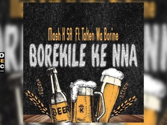 Borekile Ke Nna Mash K Feat. Taken wabo Rinee Mp3 Fakaza Music Download