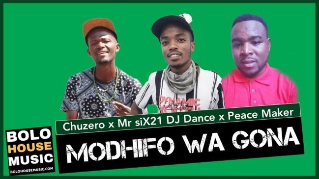 Modhifo Wa Gona Chuzero x Mr Six21 DJ Dance & Peace Maker Mp3 Fakaza Music Download