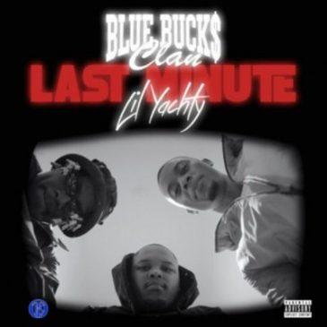 BlueBucksClan Last Minute Mp3 Download