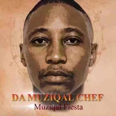 Da Muziqal Chef Muziqal Fiesta Album Download Zip Fakaza