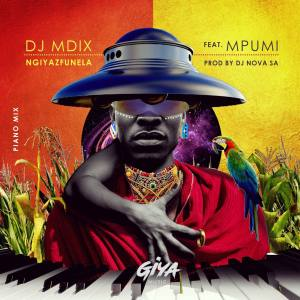 Dj Mdix, Dj Nova & Mpumi Ngiyazfunela (Piano Mix) Mp3 Fakaza Music Download