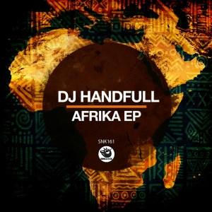 DJ HandFull Afrika EP Download Zip Fakaza