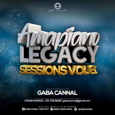 Gaba Cannal AmaPiano Legacy Sessions Vol.06 Mp3 Fakaza Music Download