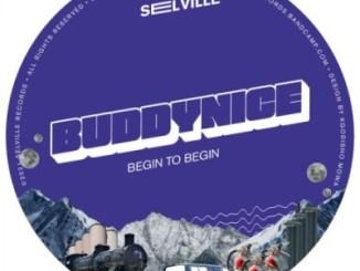 Buddynice Begin To Begin EP Download Zip fakaza
