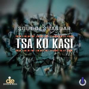 Soul Des Jaguar Tsa Ko Kasi (Original Mix) Mp3 Download Fakaza