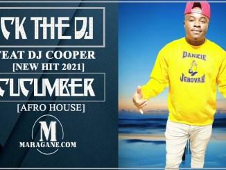 CK THE DJ CUCUMBER FT DJ COOPER Mp3 Fakaza Music Download