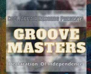 Download Groove Masters Declaration of Independence Ep Zip Fakaza