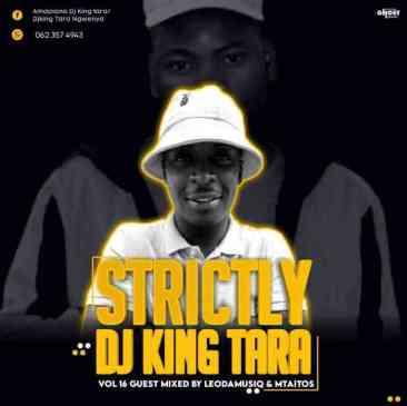 Download LeoDa Musiq Strictly Dj King Tara Vol 16 Mp3 Fakaza