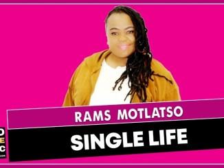 DOWNLOAD Rams Motlatso Single Life Mp3