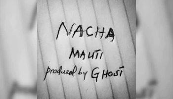 Nacha – Mauti MP3 DOWNLOAD FAKAZA
