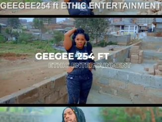 Geegee 254 ft Ethic Entertainment – MASANSE