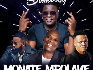 DJ Sumbody - Monate Mpolaye Ft. Cassper Nyovest, Thebe & Veties Mp3 Download