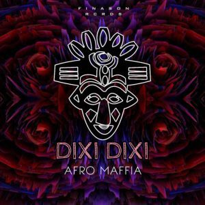 Afro Maffia – Dixi Dixi mp3 download