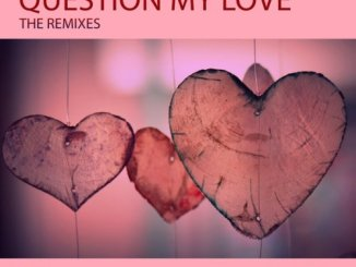 Jorge Araujo & Mr. Kris – Question My Love (The Remixes) mp3 download