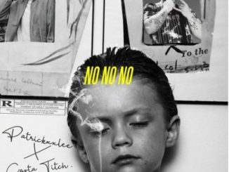 PatricKxxLee Ft. Costa Titch – No No No mp3 download
