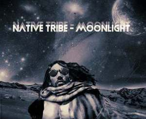 Native Tribe – MoonLight mp3 download