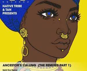 Native Tribe, Tan – Ancestor's Calling (Aimo's Kahuna Mix) mp3 download