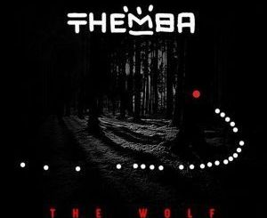 THEMBA – The Wolf mp3 download