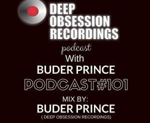 Buder Prince – Deep Obsession Recordings Podcast 101 with Buder Prince mp3 download