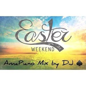 DJ Ace – Easter WeeKEnd (AmaPiano Mix) mp3 download