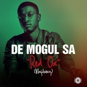 De Mogul SA – Red Ox (Mafikeng) mp3 download