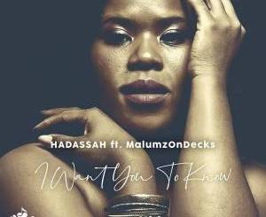 hadassah – I Want You to Know Ft. Malumz on decks mp3 download