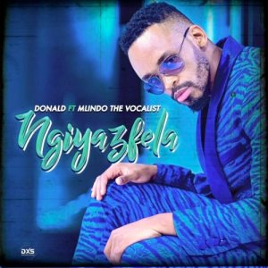 Donald – Ngiyazfela Ft. Mlindo The Vocalist mp3 download